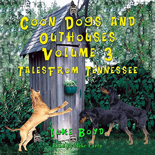 Coon Dogs and Outhouses, Volume 3: Tales from Tennessee audiobook cover art