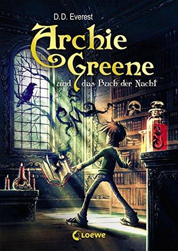 Archie Greene und das Buch der Nacht: Fantasy-Kinderbuch für Kinder ab 10 Jahre