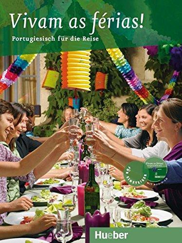 Vivam as férias!: Portugiesisch für die Reise / Buch mit eingelegter Audio-CD: Portugiesisch für den Urlaub