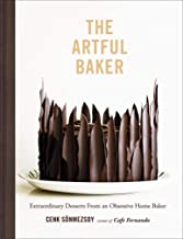 Artful Baker: Extraordinary Desserts From an Obsessive Home Baker
