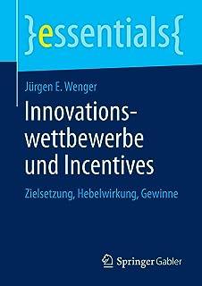 Innovationswettbewerbe Und Incentives: Zielsetzung, Hebelwirkung, Gewinne