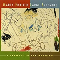 Marty Ehrlich/ A Trumpet in the Morning