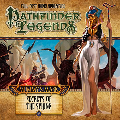 Pathfinder Legends - Mummy's Mask: Secrets of the Sphinx                   De :                                                                                                                                 Mark Wright,                                                                                        Amber Scott                               Lu par :                                                                                                                                 Stewart Alexander,                                                                                        Trevor Littledale,                                                                                        Ian Brooker,                   and others                 Durée : 1 h et 49 min     Pas de notations     Global 0,0