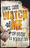 James Carol: Watch me - Ich werde es wieder tun
