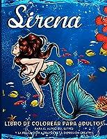 Sirenas Libro de Colorear Para Adultos: : Libro de colorear para adultos con sirenas de fantasía y escenas submarinas - Increíbles Diseños De Sirenas Para Aliviar El Estrés Y La Relajación De Los Adultos