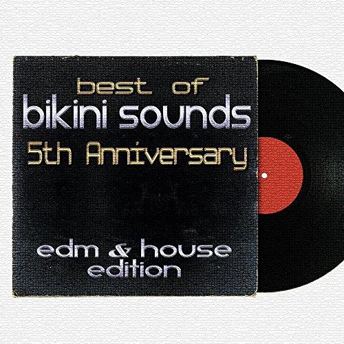 Best of Bikini Sounds - 5th Anniversary - EDM & House Edition