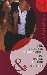 The Princess Predicament: The Princess Predicament (Royal Bodyguards) / Royal Rescue (Royal Bodyguards)