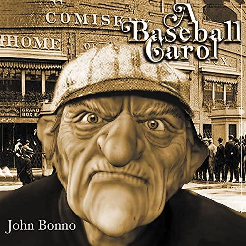A Baseball Carol Audiobook By John Bonno cover art