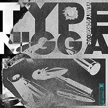 Type Nigga