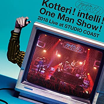 Kotteri ! intelli ! One Man Show ! 2018 Live at STUDIO COAST