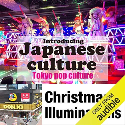 Introducing Japanese culture -Tokyo pop culture- Christmas Illuminations Titelbild