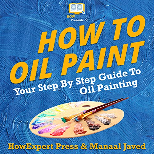 How To Oil Paint                   By:                                                                                                                                 Manaal Javed,                                                                                        HowExpert Press                               Narrated by:                                                                                                                                 Marshall Aelish                      Length: 1 hr and 9 mins     Not rated yet     Overall 0.0