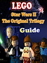 LEGO Star Wars II: The Original Trilogy Game Guide: Tips and Tricks for Every Kind of Player