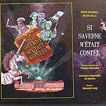 Si Saverne m'était contée (Original Theater Soundtrack)