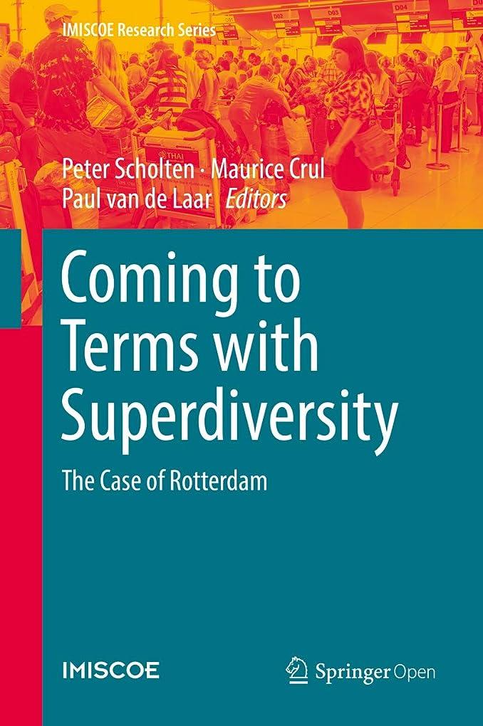 前述のサミュエルレンドComing to Terms with Superdiversity: The Case of Rotterdam (IMISCOE Research Series) (English Edition)