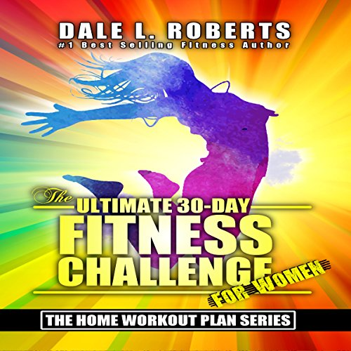 The Ultimate 30-Day Fitness Challenge for Women audiobook cover art