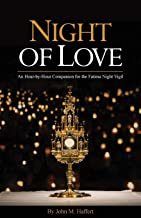 Night of Love: An Hour-by-Hour Companion for the Fatima Night Vigil