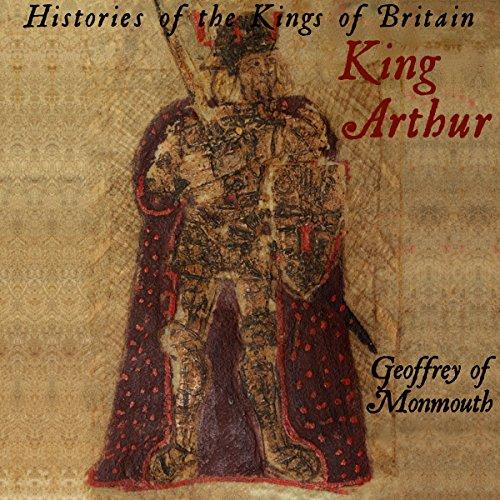 Histories of the Kings of Britain: King Arthur Titelbild