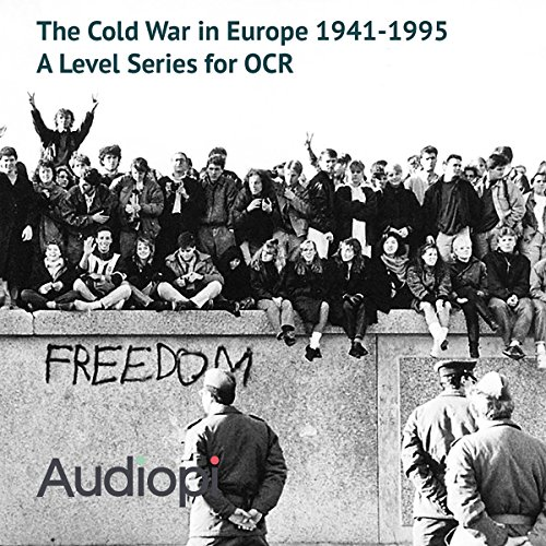 The Cold War in Europe 1941-1995 - A Level Series audiobook cover art