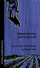 Slightly Behind and to the Left (Conversation Pieces Book 26)