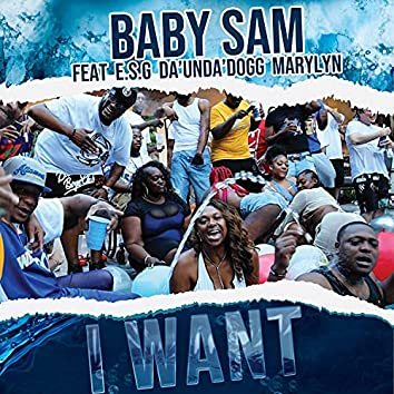 """I Want (feat. E.S.G, Da """"Unda"""" Dogg & Marylyn)"""