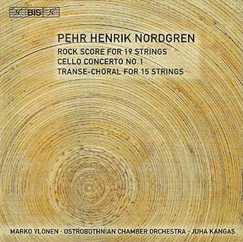 Nordgren: Rock Score / Cello Concerto No. 1 / Transe-Choral