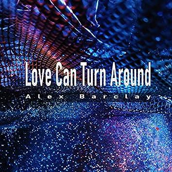 Love Can Turn Around