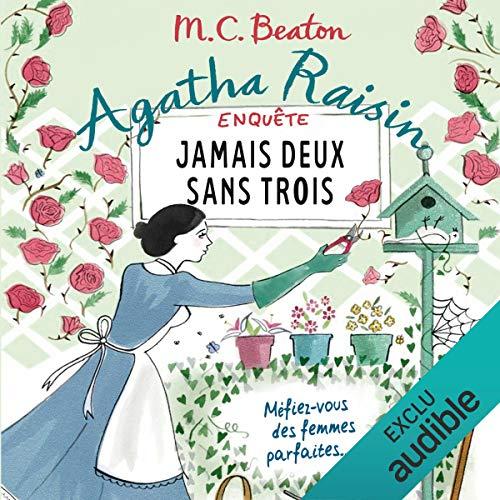 Jamais deux sans trois     Agatha Raisin enquête 16              De :                                                                                                                                 M. C. Beaton                               Lu par :                                                                                                                                 Françoise Carrière                      Durée : 5 h et 55 min     24 notations     Global 4,6