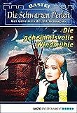 Die schwarzen Perlen - Folge 34: Die geheimnisvolle Windmühle
