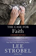 The Case for Faith Student Edition: A Journalist Investigates the Toughest Objections to Christianity (Case for … Series f...