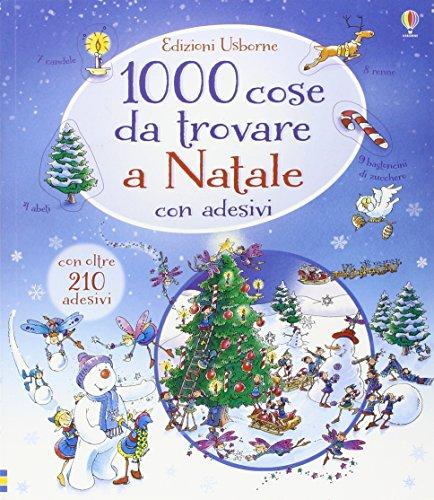 1000 cose da trovare a Natale. Con adesivi. Ediz. illustrata