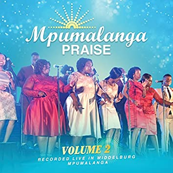 Mpumalanga Praise (Live In Middleburg Mpumalanga / Vol. 2)