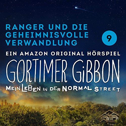 Ranger und die geheimnisvolle Verwandlung (Gortimer Gibbon - Mein Leben in der Normal Street 1.9) audiobook cover art