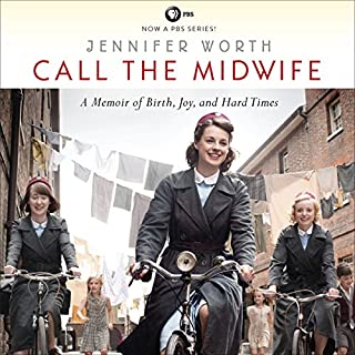 Call the Midwife     A Memoir of Birth, Joy, and Hard Times              Written by:                                                                                                                                 Jennifer Worth                               Narrated by:                                                                                                                                 Nicola Barber                      Length: 12 hrs and 1 min     21 ratings     Overall 4.6