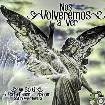 Nos Volveremos a Ver (feat. Rafa Pabon & Nahomi)