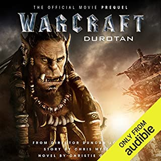 Warcraft: Durotan     The Official Movie Prequel              By:                                                                                                                                 Christie Golden                               Narrated by:                                                                                                                                 Toby Longworth                      Length: 7 hrs and 29 mins     756 ratings     Overall 4.6