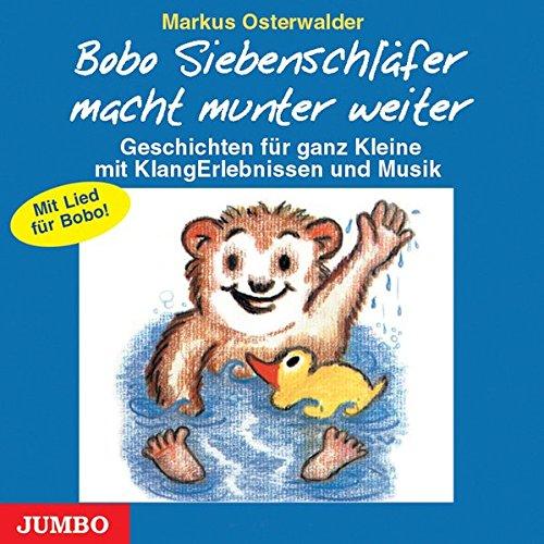 Bobo Siebenschläfer macht munter weiter. CD: Sieben kurze Einschlafgeschichten