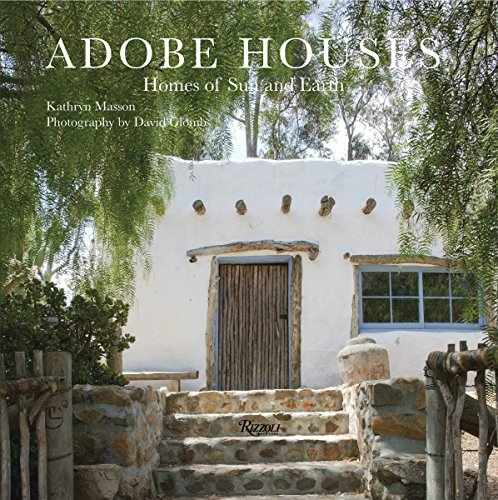 Compare Textbook Prices for Adobe Houses: Homes of Sun and Earth  ISBN 9780789335739 by Masson, Kathryn,Glomb, David,Jackman, Jarrell Clark