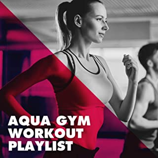 Aqua Gym Workout Playlist