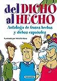 Del Dicho Al Hecho.Antologia De Frases Hechas Y Dichos Españoles (Chistes, Curiosidades, Acertijos)...