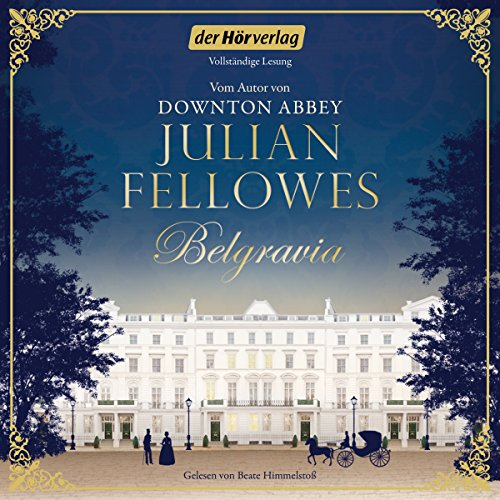 Belgravia Audiobook By Julian Fellowes cover art