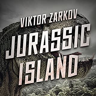 Jurassic Island                   By:                                                                                                                                 Viktor Zarkov                               Narrated by:                                                                                                                                 Rick Barr                      Length: 3 hrs and 54 mins     Not rated yet     Overall 0.0