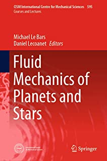 Fluid Mechanics of Planets and Stars (CISM International Centre for Mechanical Sciences Book 595) (English Edition)