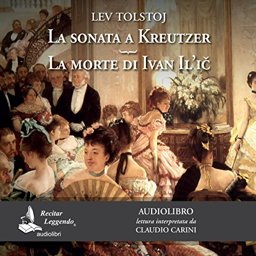 La sonata a Kreutzer / La morte di Ivan Il'ic cover art