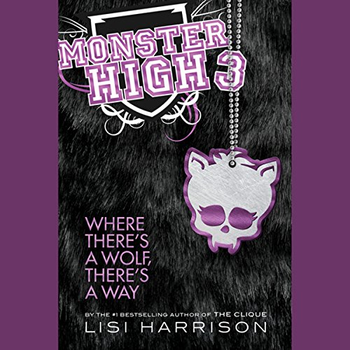 Monster High 3: Where There's a Wolf, There's a Way audiobook cover art