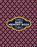 Baby Memory Book: Keepsake Record Notebook Dairy For New Born Babies, Infants, Baby Girls, Baby Boys, toddlers, Write-In Memory Book For Every Child's ... for Birthdays, baby Showers, Christening,