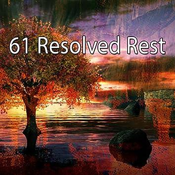 61 Resolved Rest