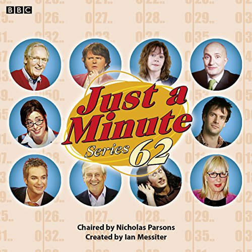Just a Minute: Series 62     BBC Radio 4 Comedy Panel Game              By:                                                                                                                                 Ian Messiter                               Narrated by:                                                                                                                                 Nicholas Parsons,                                                                                        full cast                      Length: 3 hrs and 43 mins     4 ratings     Overall 5.0