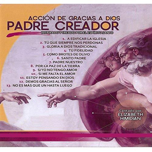 Padre Creador, Accion y Gracias a Dios, Inspirado y Creado por el Espiritu Santo