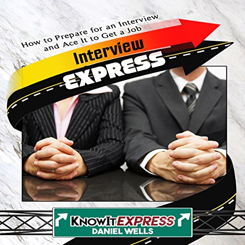 Interview Express: Know How to Prepare for an Interview and Ace It to Get a Job audiobook cover art